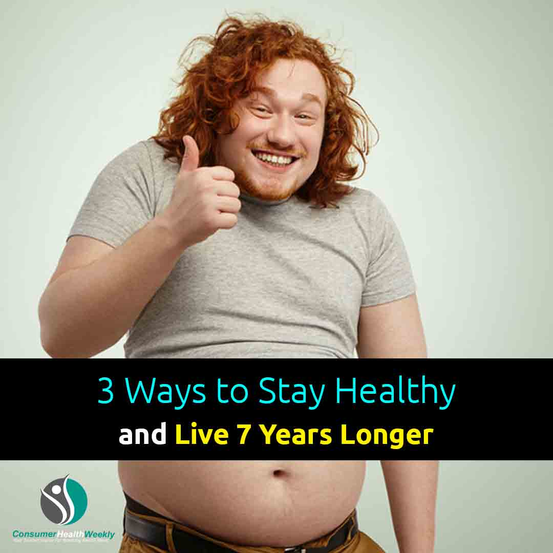 3 Ways to Stay Healthy and Live 7 Years Longer
