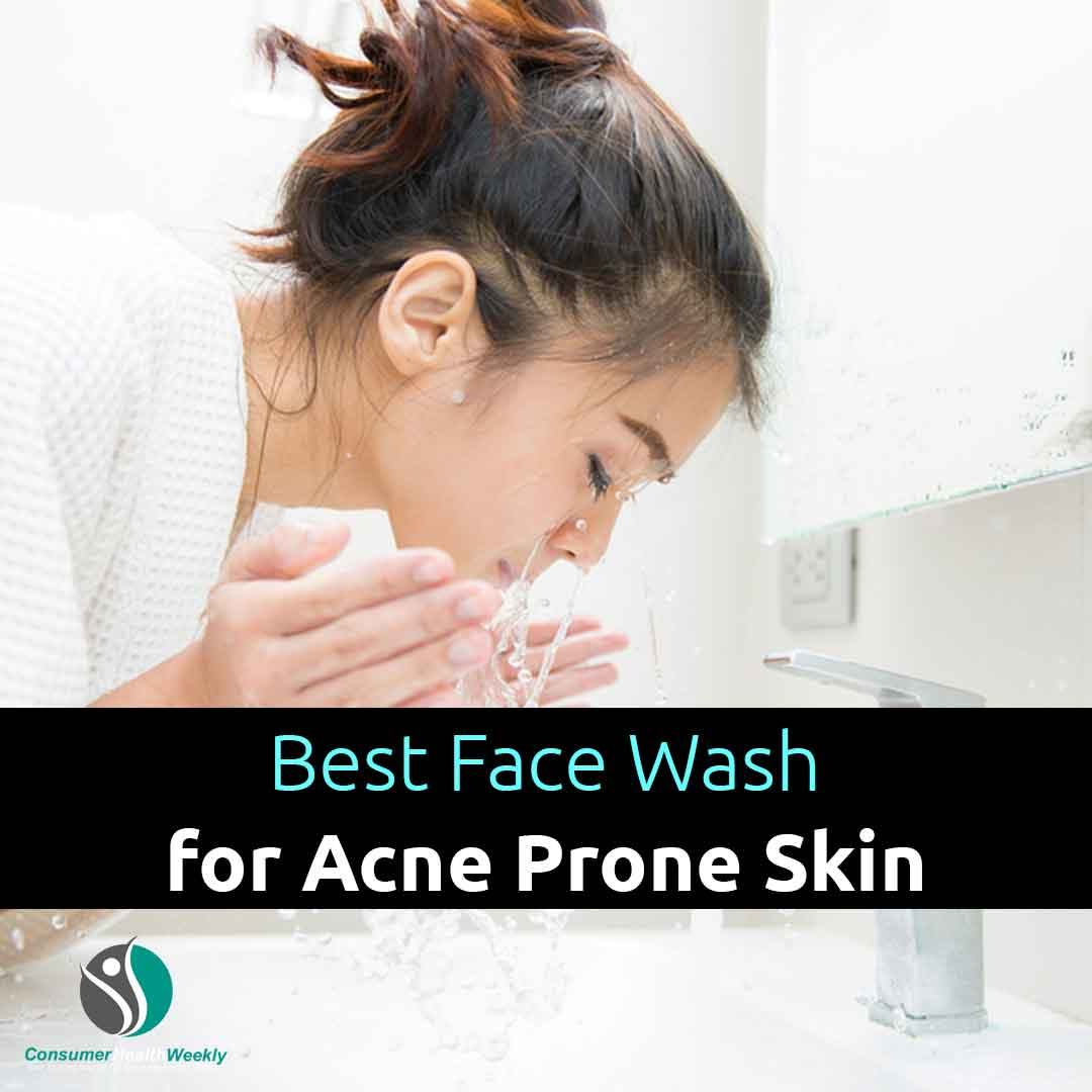 Best Face Wash for Acne Prone Skin