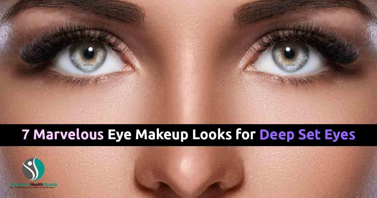 7 Marvelous Eye Makeup Looks For Deep Set Eyes