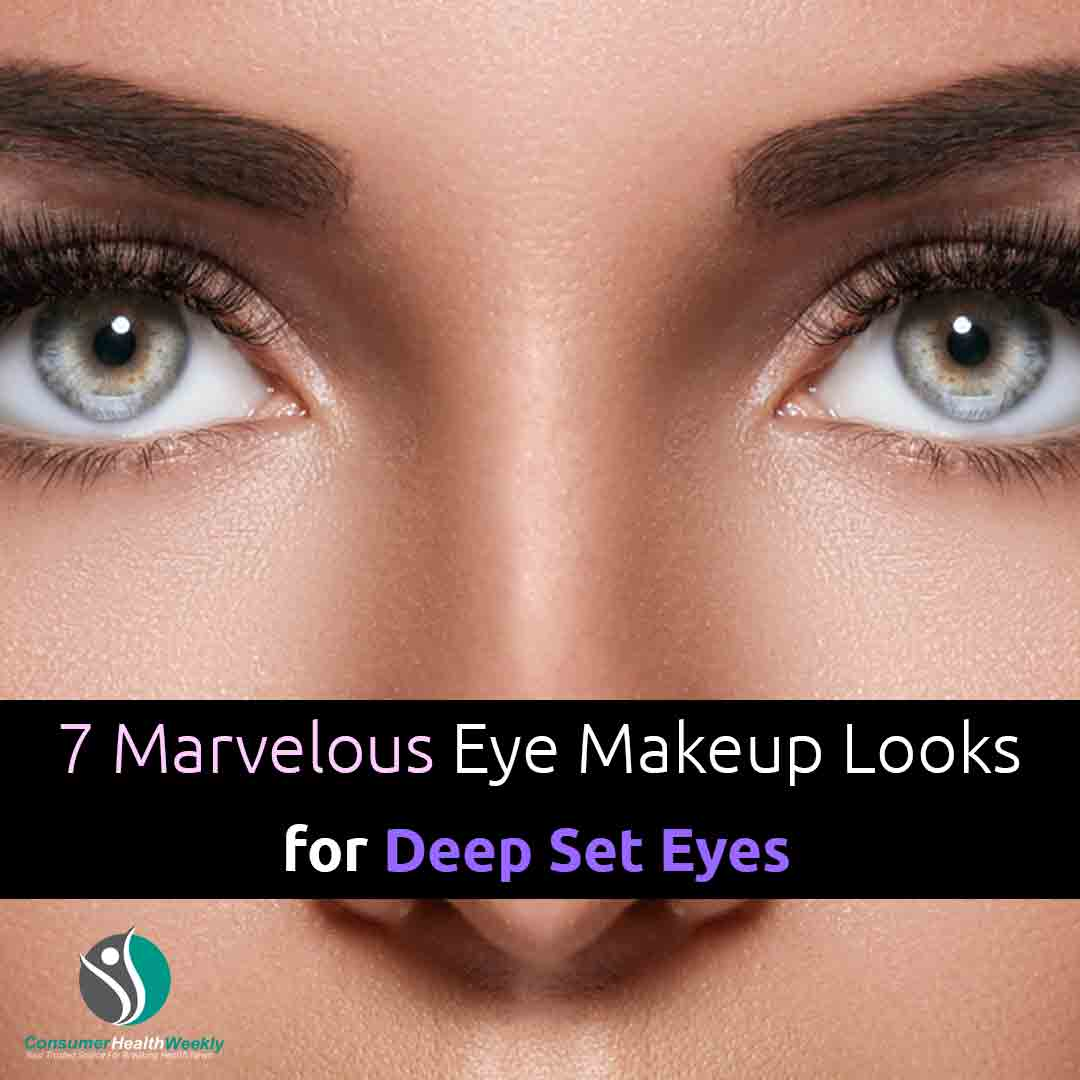 7 Marvelous Eye Makeup Looks for Deep-Set Eyes